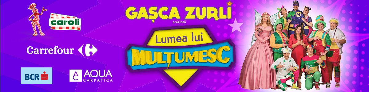 Gasca Zurli - Turneu National - Lumea lui Multumesc