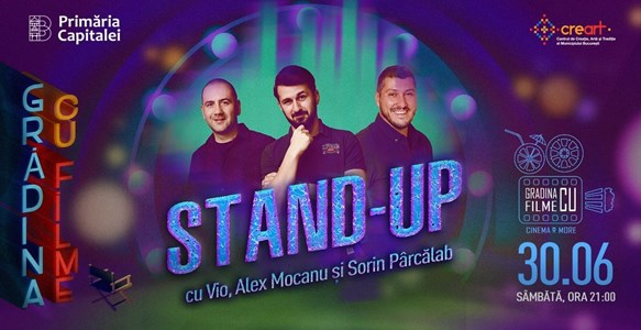 Stand-Up Comedy la Gradina cu filme, cu Vio, Alex Mocanu si Sorin Parcalab