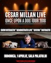 Bilete la Cesar Millan Live - Once Upon a Dog - 01 apr 2018