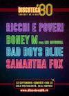 Bilete la DISCOTECA '80 – RICCHI e POVERI, BONEY M, BAD BOYS BLUE, SAMANTHA FOX - 22 sep 2018