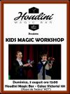 Detalii despre evenimentul Houdini Magic Bar - Kids Magic Workshop - 03 August