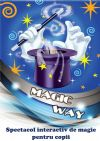 Detalii despre evenimentul Magic Way - 23 Nov 2014