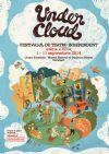 Detalii despre evenimentul UNDERCLOUD 2014 Festival -Concurs de teatru independent Editia a VII-a, 1 - 11 Septembrie 2014 - Poezia visului
