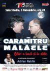 Detalii despre evenimentul Caramitru-Malaele, cate-n luna si in stele - 03 Nov 2014