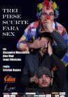 Detalii despre evenimentul Trei piese scurte fara sex - 21 Dec 2014