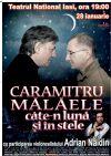 Bilete la Caramitru Malaele - cate-n luna si in stele - Iasi 28 Ian 2015