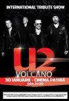 Bilete la U2 - International Tribute Show - Volcano - 30 Ian 2015
