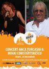 Bilete la Concert Anca Turcasiu & Mihai Constantinescu - 26 Dec 2014
