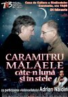 Bilete la Caramitru Malaele - cate-n luna si in stele - Constanta 24 Feb 2015