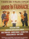 Bilete la Amor in Farmacie - 09 Mart 2015