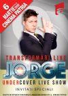 Bilete la Jorge - Undercover Live Show - 06 Mar 2015 ANULAT