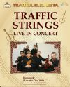 Bilete la Traffic Strings Live in Concert - 15 Martie 2015 REPROGRAMAT