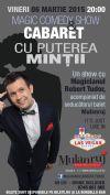 Bilete la Magic Comedy Show & Cabaret - Cu puterea Mintii - 06 Martie 2015