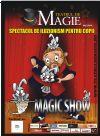 Bilete la Magic Show - Spectacol de iluzionism pentru copii - PROMOTIE- 22 Mart 2015