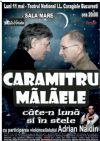 Bilete la Caramitru Malaele - cate-n luna si in stele - 11 Mai 2015