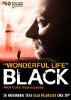 Bilete la BLACK - '' Wonderful Life '' - 28 Nov 2015
