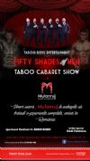 Bilete la Fifty Shades of Men - Taboo Cabaret Show - 21, 28 Mai 2015