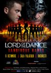Bilete la LORD OF THE DANCE - Dangerous games! - 06 Oct 2015