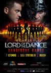 Bilete la LORD OF THE DANCE - Dangerous games! - Brasov 07 Oct 2015