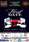 Bilete la First Date - 13 Aug 2015