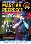 Bilete la Marcian Petrescu - Let The Blues Time Roll - 03 Sept 2015