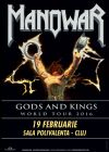 Bilete la Manowar Gods and Kings - Cluj - Napoca 19 Feb 2016 ANULAT