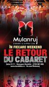 Bilete la Mulanruj Dining Theatre - LE RETOUR DU CABARET- 03 - 10 Oct 2015