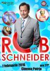 Bilete la Stand-Up Comedy de 5 stele plus : Rob Schneider - 01 Feb 2016 ANULAT