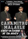 Bilete la Caramitru - Malaele, cate-n luna si in stele - 02 Nov 2015