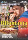 Bilete la BRomania - Live Comedy Show - Ploiesti 05 Dec 2015 ANULAT