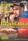 Bilete la BRomania - Live Comedy Show - Craiova 17 Dec 2015