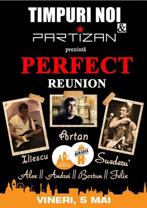 Perfect Reunion Timpuri Noi & Partizan