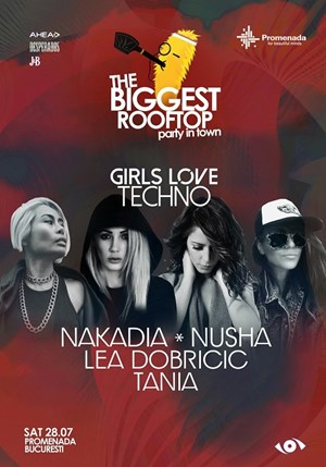 The Biggest Rooftop Party In Town pres. Girls Love Techno
